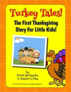 Turkey Tales The First Thanksgiving Story For Little Kids!