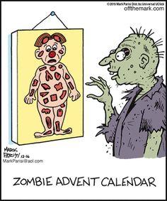 Off the Mark comic - Christmas zombie humor - Zombie advent calendar Political Cartoons, Funny Cartoons, Funny Comics, Funny Memes, Funny Quotes, Halloween Cartoons, Halloween Fun, Halloween Humor, Halloween Images