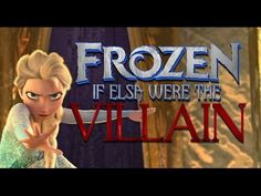 IF ELSA WERE THE VILLAIN OF FROZEN-THIS IS AMAZING U MUST WATCH IT
