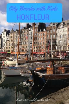 Honfleur in Normandy, France, prettiest harbours in the world, best things to do in Normandy, guide to visiting Honfleur. Best places to visit in France