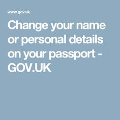 Change your name or personal details on your passport - GOV.UK