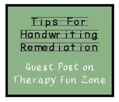 Some handwriting remediation tips that are based on the Size Matters Handwriting Program.