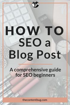 Want to learn how to SEO a blog post? Well you've come to the right place! This is a comprehensive guide for SEO beginners to start the basics of SEO.