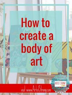 to Create a Body of Art art marketing Middle School Art, Art School, High School, Marketing, Sell My Art, Selling Art Online, Artist Portfolio, Learn Art, Branding