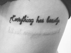 Everything has beauty, but not everyone can see it....love this!