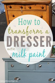 How to Transform a Dresser with Milk Paint