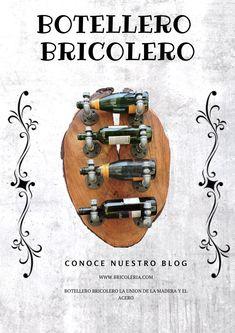 El botellero bricolero es una pieza única, irrepetible, un proyecto hecho con mucha dedicación, conoce el proceso y aprende lo necesario para poder construir el tuyo. Blog, Wine Rack, Organizers, So Done, Wood, Blue Prints, Blogging