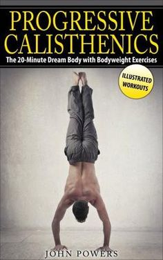 The 20-Minute Dream Body with Bodyweight Exercises (Calisthenics) SPECIAL OFFER! GET this Bestselling Kindle eBook for FREE on the 10th & 11th May 2015.