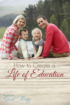 How to Create a Life of Education | www.teachersofgoodthings.com