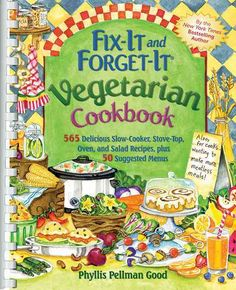 Fix-It and Forget-It Vegetarian Cookbook: 565 Delicious Slow-Cooker, Stove-Top, Oven, and Salad Recipes, plus 50 ...