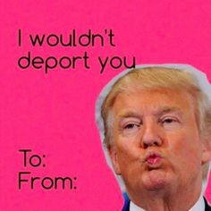 Funny Valentines Day Pictures And Cards Pics) - DrollFeed Lustige Valentinstag Bilder und Valentines Day Sayings, Funny Valentines Day Pictures, Meme Valentines Cards, Funny Valentines Day Quotes, Cheesy Valentine Cards, Valentines Diy, Donald Trump Valentine, Trump Valentines, Watercolor Card