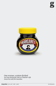 Creative Review - Margaret Thatcher: the Marmite PM - A clever way of handling a touchy subject to many.