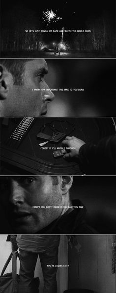 Dean WInchester: except you don't know if you can this time. you can't kill the devil, and you're losing faith, in yourself, your brother. i wish i could tell you something different. #spn
