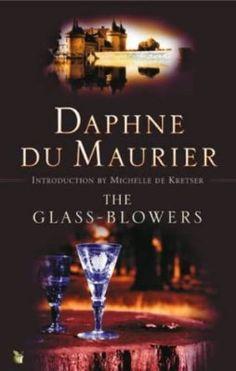 The Glass-Blowers - Daphne Du Maurier