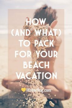 How (And What) To Pack For Your Beach Vacation - Plus Free Printable