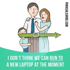 """""""Run to"""" means """"to have enough money to buy something"""". Example: I don't think we can run to a new laptop at the moment."""