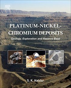 Platinum-Nickel-Chromium Deposits: Geology, Exploration and Reserve Base combines information on the discovery of numerous minerals within existing deposits. This book recognizes the close affinity and great natural coexistence of platinum, palladium, chromium, nickel, copper, gold, and silver hosted by unique stratigraphy (mafic-ultramafic intrusive of layered ingenious complex) in a diverse structural set up.