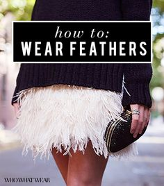 How to Wear Feathers (Without Looking Like a Bird)