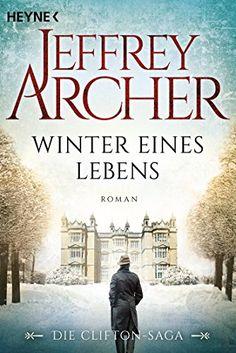 Winter eines Lebens: Die Clifton Saga 7 - Roman (Die Clifton-Saga) von [Archer, Jeffrey]