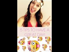 5 TIPS TO HAVE A GREAT DAY! | - YouTube