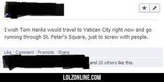 I Wish Tom Hanks Would Travel To Vatican City #lol #haha #funny