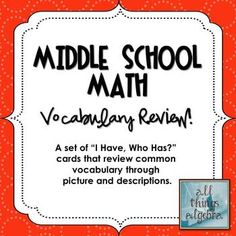 Middle School Math - Vocabulary Review - I Have, Who Has Activity