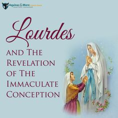 February 11 marks the first of eighteen times Our Lady would appear to the young French girl, Bernadette Soubirous at Lourdes, France in 1858.