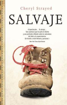 SALVAJE. - Un libro poderoso e incendiariamente honesto: la historia de los 1800 kilómetros que la joven autora anduvo en su recorrido a pie por la cordillera del Pacífico de los Estados Unidos.   Con veintidós años...