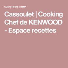 Cassoulet | Cooking Chef de KENWOOD - Espace recettes