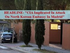 Spanish Security Authorities: CIA Has Attacked North Korean Embassy In Madrid (Video) - Fusion Laced Illusions Recent News Articles, Illusions, Madrid, Spanish, Korean, Korean Language, Spanish Language, Optical Illusions, Spain