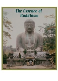 "The Essence of Buddhism: ""All beings desire happiness; therefore to all extend your benevolence.""—"