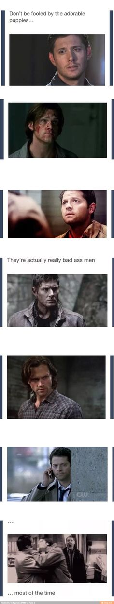 Bad Ass Men....Most of the time. Supernatural