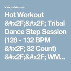Hot Workout // Tribal Dance Step Session (128 - 132 BPM / 32 Count) // WMTV - YouTube Step Music, Tribal Dance, Workout Music, Aerobics, Pilates, Count, Exercise, Motivation, Youtube