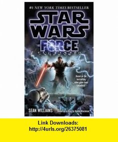 Star Wars The Force Unleashed Publisher Lucas; Reprint edition Sean Williams ,   ,  , ASIN: B004W785XG , tutorials , pdf , ebook , torrent , downloads , rapidshare , filesonic , hotfile , megaupload , fileserve