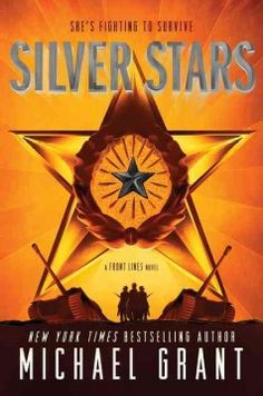Silver Stars by Michael Grant ---- During the summer of 1943, women soldiers Frangie, Rainy, and Rio accompany the American Army to Sicily to fight on the front lines. (2/17)