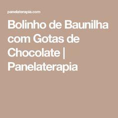 Bolinho de Baunilha com Gotas de Chocolate  |   Panelaterapia