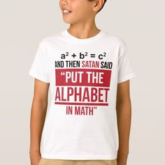 "And Then Satan Said ""Put The Alphabet In Math"" T-Shirt"