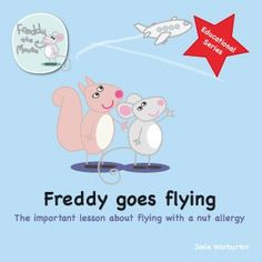 Great book for explaining allergies to kids. Freddy Goes Flying - MyKidsTime Store www.mykidstimestore.com