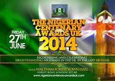 Fri/27/June: THE NIGERIAN CENTENARY AWARDS UK 2014  THEME: Recognising and celebrating 100 outstanding Nigerians in the UK in the last 100 years!!!  Click here for full details:  http://femtejkreationsmedia.blogspot.co.uk/2014/06/the-nigerian-centenary-awards-uk.html ________________  (Broadcast by: Femtej Kreations Media)