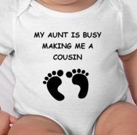 Hey, I found this really awesome Etsy listing at https://www.etsy.com/listing/178933264/my-aunt-is-busy-making-me-a-cousin
