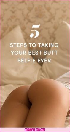 A Complete Guide To Taking Your Best Butt Selfie Ever - Cosmopolitan.com