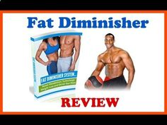 Fat Diminisher Review - The Fat Diminisher System is a #weightloss program offer the best scientifically proven ways to reduce #bodyfat and provide #foods that speed up the process of #fatburning whilst boosting your #metabolism and adding lean muscle to your body ,It offers a comprehensive list of herbs and minerals that help to reduce the amount of #bellyfat on your body while clearing out toxins.