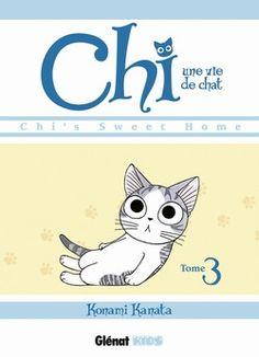 Chi, une vie de chat Tome 3 Texte de Konami Kanata (traduit par Fédoua Lamodière) Glénat Kids dans la série Chi