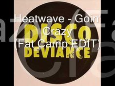 Heatwave - Goin' Crazy - Disco Deviance EDIT - YouTube A nice bit of disco here - what a cool version of this.