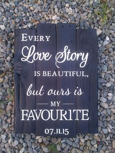 Handmade Rustic Wood Sign Every Love Story is by MadeWithYove