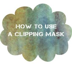 Week 45 :: How to Use a Clipping Mask Tip Share | Brandi Girl Blog