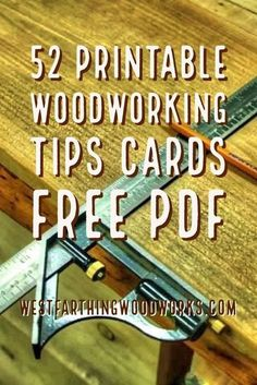 52 printable woodworking tips cards. This is the whole set of woodworking tips cards that you can print out and enjoy. Have fun learning about woodworking, and happy building. #woodworkingtips