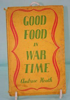 Good Food in War Time [UK], Ambrose Heath, 1942 Cookery Books, Vintage Cookbooks, Food Illustrations, Trees To Plant, Nostalgia, Good Food, Recipe Books, War, Magazines
