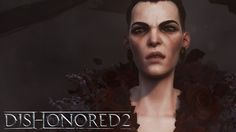 Dishonored 2 is Finally Out Tomorrow - http://www.entertainmentbuddha.com/dishonored-2-is-finally-out-tomorrow/