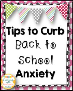 Tips to Curb Back to School Anxiety